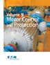 Volume 5: Motor Control and Protection