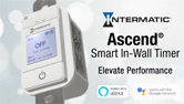 Meet Ascend, Intermatic's Next Generation 7-Day In-Wall Programmable Timer