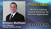 Lutron Wireless Lighting Control Solutions for Retrofit Applications