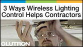 3 Ways Wireless Lighting Control Helps Contractors
