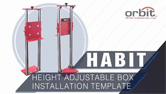 Orbit's Height Adjustable Box Installation Template (HABIT)