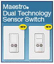 New! Maestro® Dual-technology Occupancy/Vacancy Sensor Dual-circuit Switch