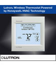 Now Shipping! Lutron® Wireless Thermostat Powered by Honeywell® HVAC Technology
