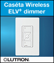New! Caséta Wireless ELV+ Dimmer Now Shipping!