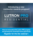 Lutron PRO Program Helps Residential Contractors Capitalize on Smart Home Opportunities