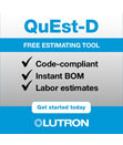 Now Available! Lutron QuEst-D FREE Estimating Tool