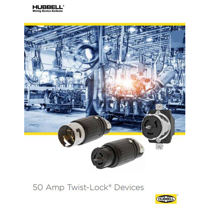 New Brochure from Hubbell Wiring Device-Kellems Spotlights 50 Amp Twist-Lock Devices for Challenging Environments