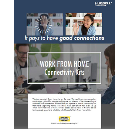 Hubbell Premise Wiring's Work From Home Connectivity Kits Address Speed and Reliability Issues with Home Network Connections