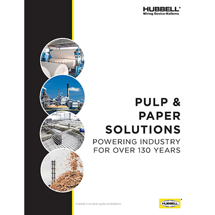 Hubbell Wiring Device-Kellems' Electrical Wiring Solutions for Pulp & Paper Processing Facilities