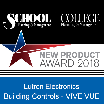 Lutron Electronics' Vive Vue wins 2018 School Planning & Management New Product Award!