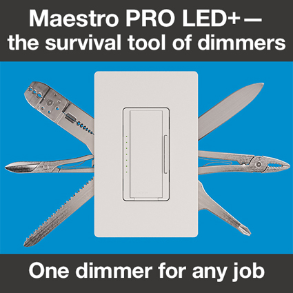 Have you tried the new Maestro PRO LED+ dimmer?