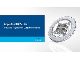 Appleton™ IHC LED Luminaire Overview